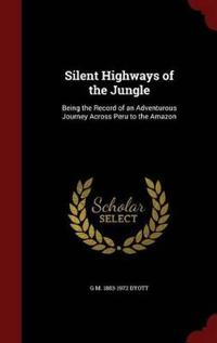 Silent Highways of the Jungle