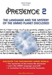 Presence 2 -The Language and the Mystery of the Ummo Planet Disclosed