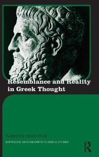 Resemblance and Reality in Greek Thought