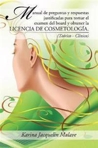 Manual de preguntas y respuestas justificadas para tomar el examen del board y obtener la licencia de cosmetología