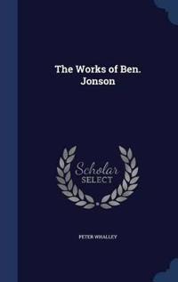 The Works of Ben. Jonson