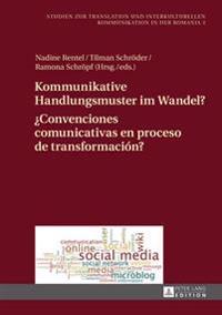 Kommunikative Handlungsmuster Im Wandel?- ¿convenciones Comunicativas En Proceso de Transformación?: Chats, Foren Und Dienste Des Web 2.0 Im Deutsch-S
