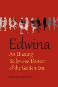 Edwina: An Unsung Bollywood Dancer of the Golden Era