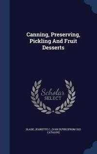 Canning, Preserving, Pickling and Fruit Desserts