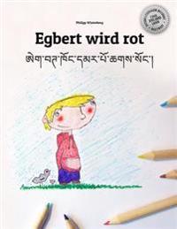 Egbert Wird Rot/Egbert Khong Dmar Po Chags Song: Kinderbuch/Malbuch Deutsch-Tibetisch (Bilingual/Zweisprachig)