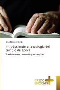 Introduciendo Una Teologia del Cambio de Epoca