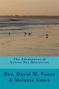 The Adventures of Kairos Sea Ministries