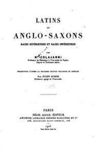 Latins Et Anglo-Saxons, Races Superieures Et Races Inferieures