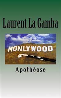 Monlywood, Apotheose