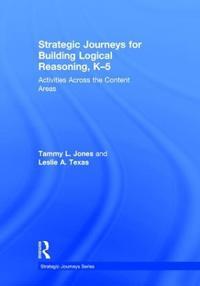 Strategic Journeys for Building Logical Reasoning, K–5