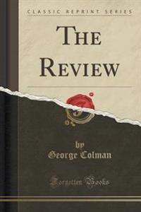 The Review (Classic Reprint)