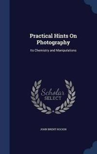Practical Hints on Photography