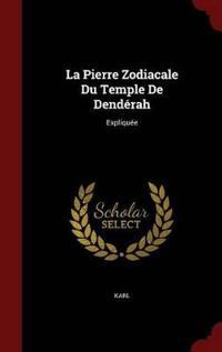 La Pierre Zodiacale Du Temple de Denderah
