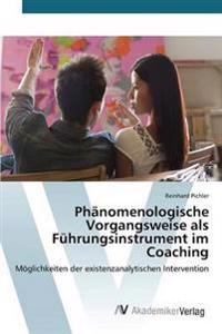 Phanomenologische Vorgangsweise ALS Fuhrungsinstrument Im Coaching