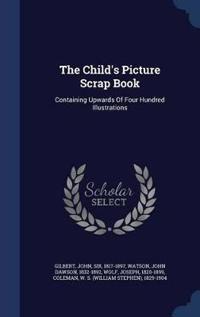 The Child's Picture Scrap Book