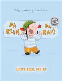 Da Rein, Da Raus! Entra Aqui, Sai La!: Kinderbuch Deutsch-Portugiesisch (Brasilien) (Bilingual/Zweisprachig)