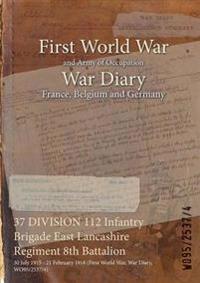 37 Division 112 Infantry Brigade East Lancashire Regiment 8th Battalion