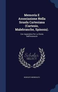 Memoria E Associazione Nella Scuola Cartesiana (Cartesio, Malebranche, Spinoza).