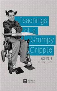 Teachings of a Grumpy Cripple