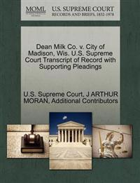 Dean Milk Co. V. City of Madison, Wis. U.S. Supreme Court Transcript of Record with Supporting Pleadings