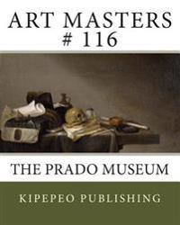 Art Masters # 116: The Prado Museum