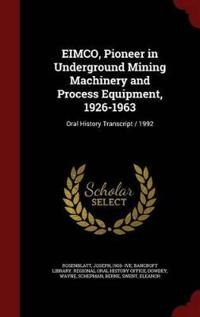 Eimco, Pioneer in Underground Mining Machinery and Process Equipment, 1926-1963