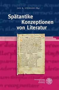 Spatantike Konzeptionen Von Literatur