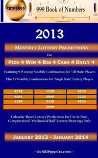 2013 Monthly Lottery Predictions for Pick 4 Win 4 Big 4 Cash 4 Daily 4