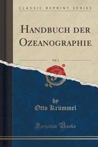 Handbuch Der Ozeanographie, Vol. 2 (Classic Reprint)