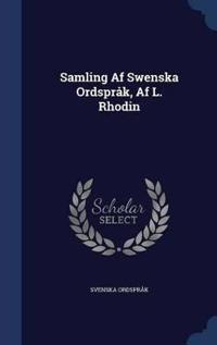Samling AF Swenska Ordsprak, AF L. Rhodin