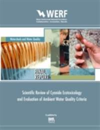 Scientific Review of Cyanide Ecotoxicology and Evaluation of Ambient Water Quality Criteria