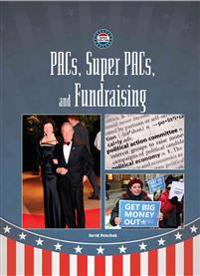 Pacs, Super-Pacs, and Fundraising