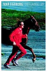 I det lange løp - Ivar Egeberg pdf epub