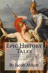Epic History Tales: Vol. 1, the Classical World