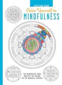 Color Yourself to Mindfulness Postcard Book: 20 Mandalas and Motifs to Color in to Reduce Stress
