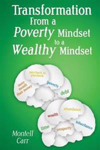 Transformation from a Poverty Mindset to a Wealthy Mindset