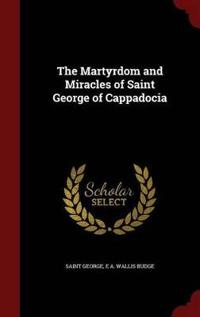 The Martyrdom and Miracles of Saint George of Cappadocia