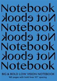 "Big & Bold Low Vision Notebook 160 Pages with Bold Lines 1 Inch Spacing: Notebook Not eBook 7""x10"" with Blue Cover, Distinct, Thick Lines Offering Hig"