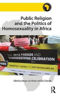 Public Religion and the Politics of Homosexuality in Africa