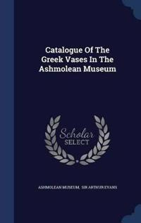 Catalogue of the Greek Vases in the Ashmolean Museum