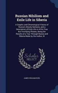 Russian Nihilism and Exile Life in Siberia