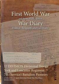 17 Division Divisional Troops York and Lancaster Regiment 7th Battalion