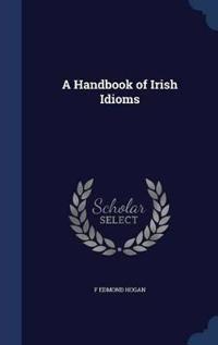 A Handbook of Irish Idioms