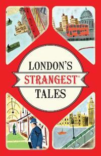 LONDON'S STRANGEST TALES - HARDBACK EDITION