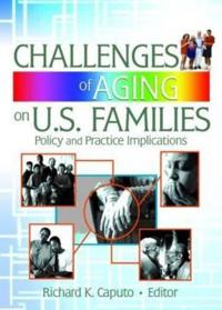 Challenges Of Aging On U.S. Families