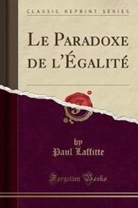 Le Paradoxe de L'Galit' (Classic Reprint)