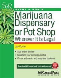 Start & Run a Marijuana Dispensary or Pot Shop