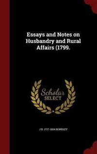 Essays and Notes on Husbandry and Rural Affairs (1799.