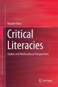 Critical Literacies: Global and Multicultural Perspectives