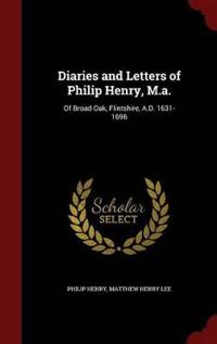 Diaries and Letters of Philip Henry, M.A.